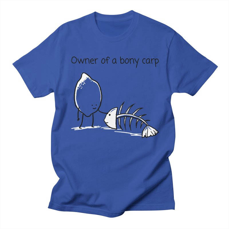 Owner of a bony carp Women's Unisex T-Shirt by 1 OF MANY LAURENS
