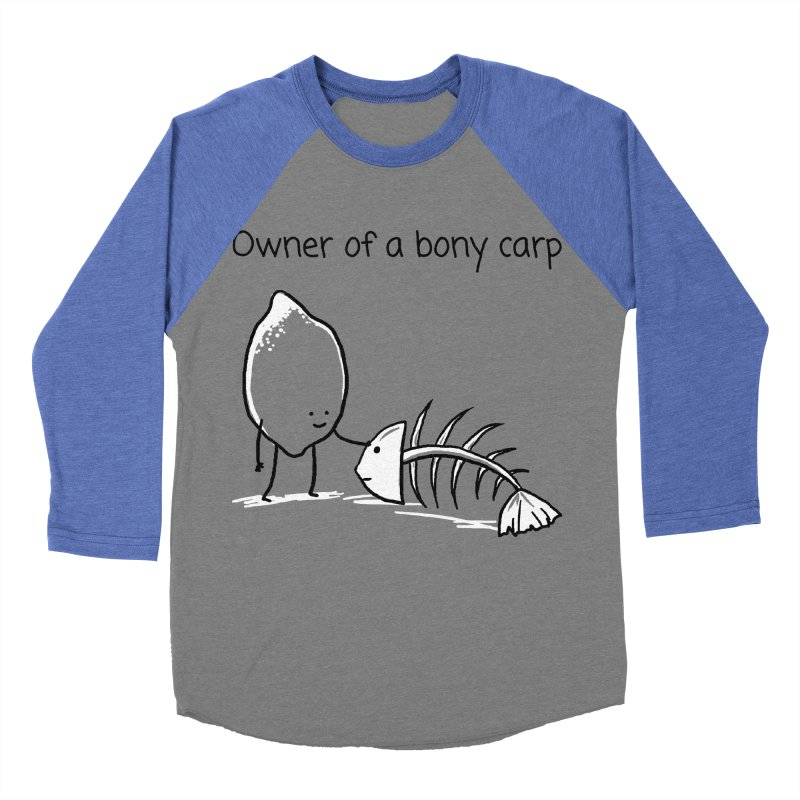 Owner of a bony carp Men's Baseball Triblend T-Shirt by 1 OF MANY LAURENS
