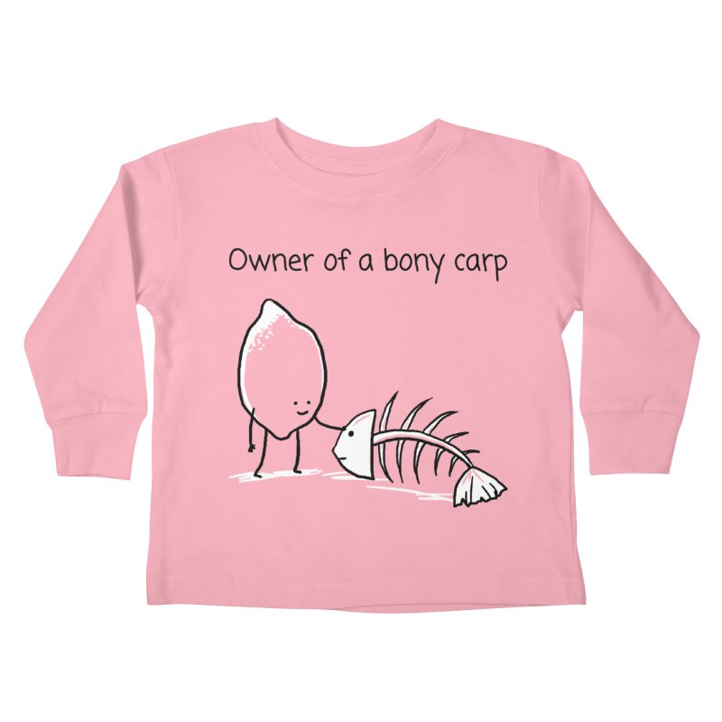 Owner of a bony carp Kids Toddler Longsleeve T-Shirt by 1 OF MANY LAURENS