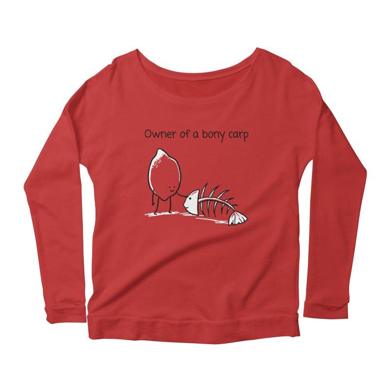 Owner of a bony carp Women's Scoop Neck Longsleeve T-Shirt by 1 OF MANY LAURENS