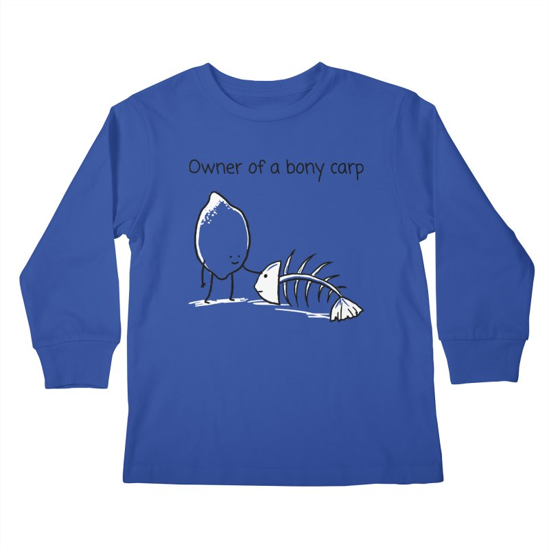 Owner of a bony carp Kids Longsleeve T-Shirt by 1 OF MANY LAURENS