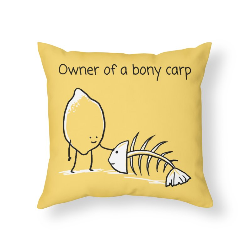 Owner of a bony carp Home Throw Pillow by 1 OF MANY LAURENS