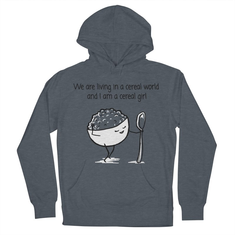 I am a cereal girl Women's Pullover Hoody by 1 OF MANY LAURENS