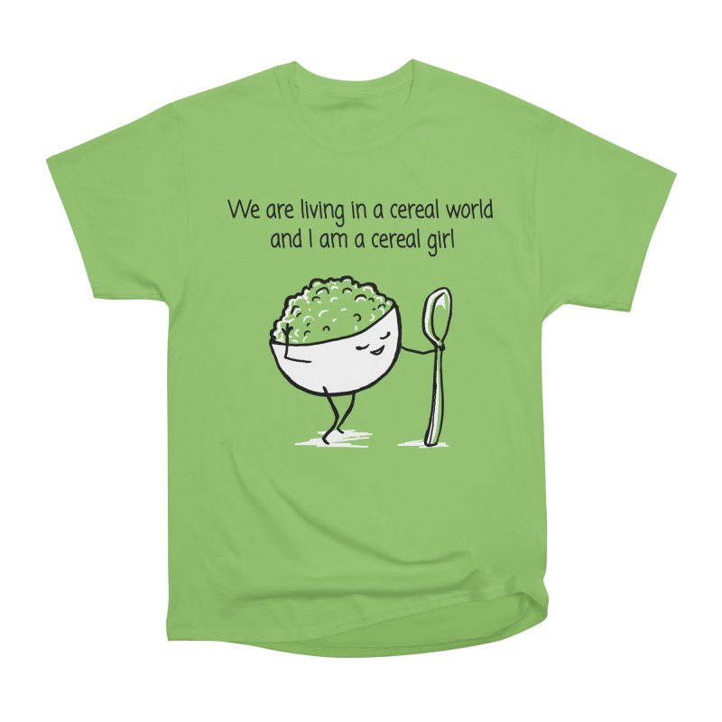 I am a cereal girl Women's Heavyweight Unisex T-Shirt by 1 OF MANY LAURENS