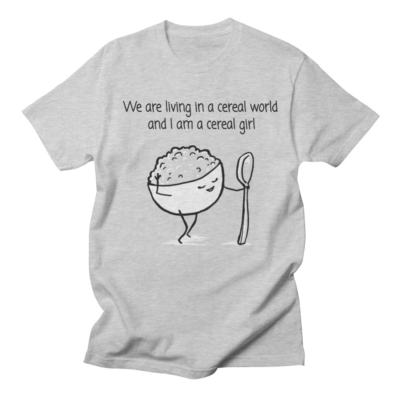 I am a cereal girl Women's Regular Unisex T-Shirt by 1 OF MANY LAURENS