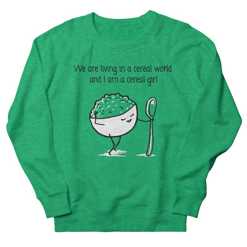 I am a cereal girl Men's French Terry Sweatshirt by 1 OF MANY LAURENS