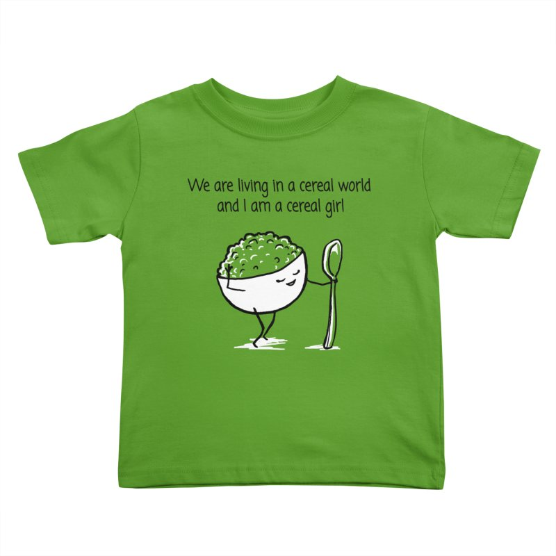 I am a cereal girl Kids Toddler T-Shirt by 1 OF MANY LAURENS
