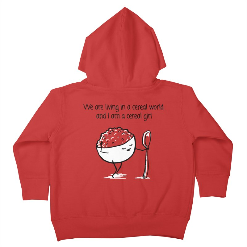 I am a cereal girl Kids Toddler Zip-Up Hoody by 1 OF MANY LAURENS