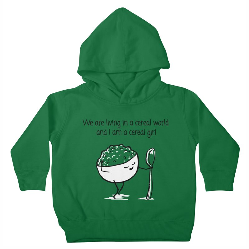 I am a cereal girl Kids Toddler Pullover Hoody by 1 OF MANY LAURENS