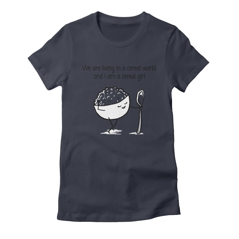 I am a cereal girl Women's Fitted T-Shirt by 1 OF MANY LAURENS