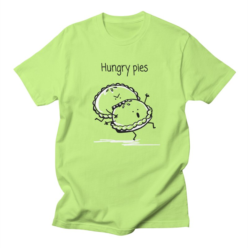 Hungry pies Women's Unisex T-Shirt by 1 OF MANY LAURENS