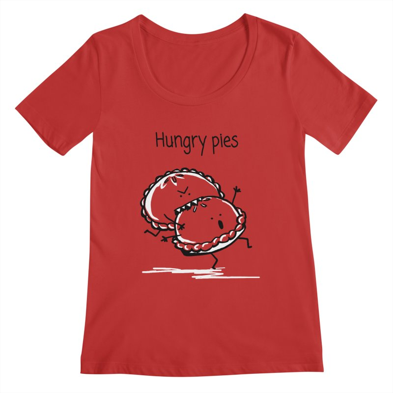 Hungry pies Women's Regular Scoop Neck by 1 OF MANY LAURENS