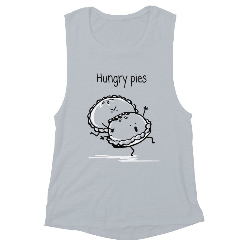 Hungry pies Women's Muscle Tank by 1 OF MANY LAURENS
