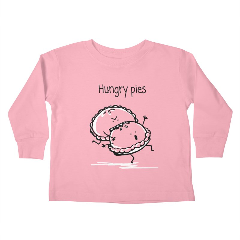 Hungry pies Kids Toddler Longsleeve T-Shirt by 1 OF MANY LAURENS
