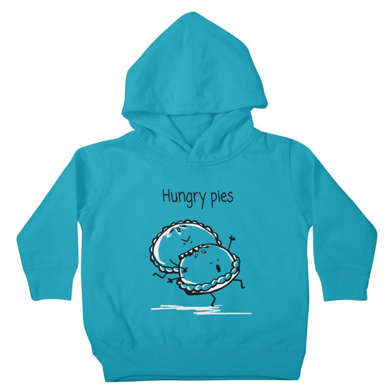 Hungry pies Kids Toddler Pullover Hoody by 1 OF MANY LAURENS