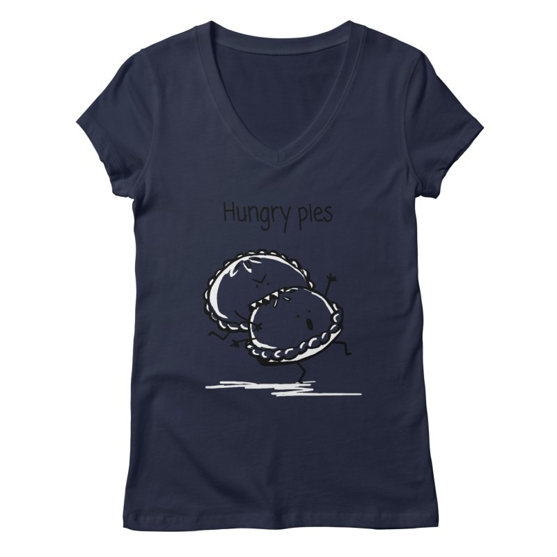 Hungry pies Women's Regular V-Neck by 1 OF MANY LAURENS