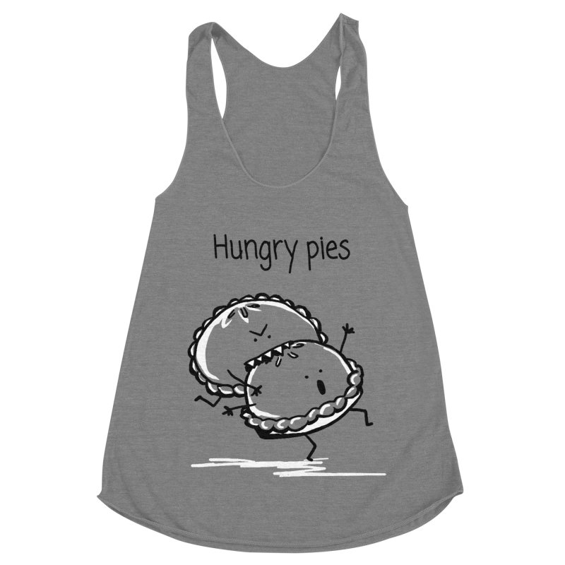 Hungry pies Women's Racerback Triblend Tank by 1 OF MANY LAURENS