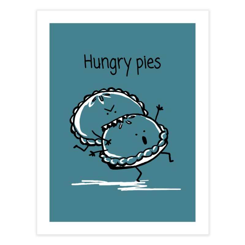 Hungry pies Home Fine Art Print by 1 OF MANY LAURENS