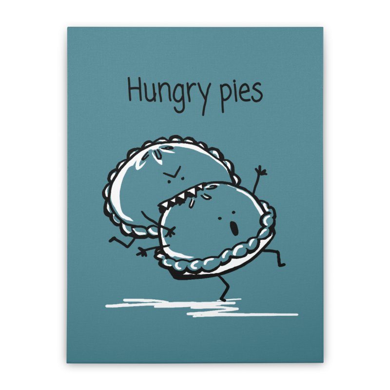Hungry pies Home Stretched Canvas by 1 OF MANY LAURENS
