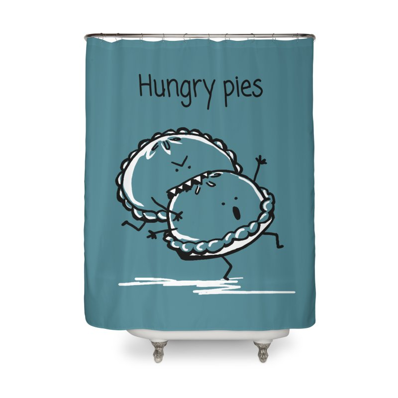 Hungry pies Home Shower Curtain by 1 OF MANY LAURENS