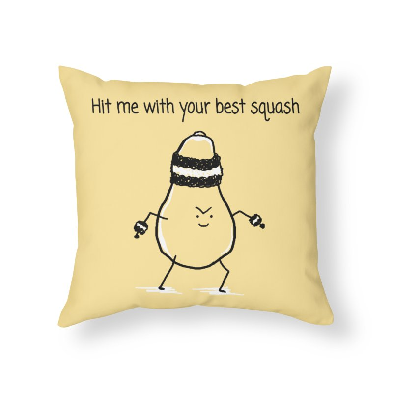 Hit me with your best squash Home Throw Pillow by 1 OF MANY LAURENS