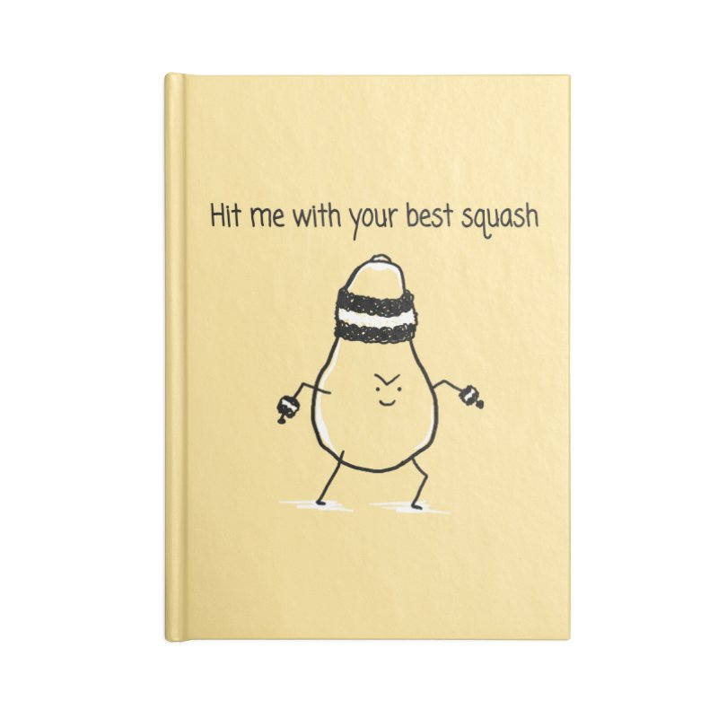 Hit me with your best squash Accessories Lined Journal Notebook by 1 OF MANY LAURENS