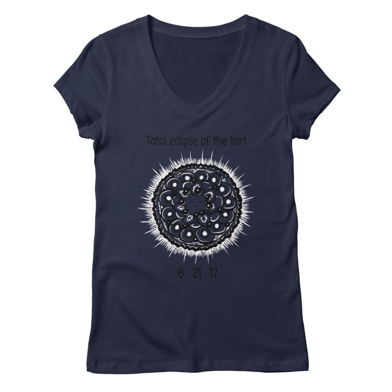 Total eclipse of the tart Women's V-Neck by 1 OF MANY LAURENS