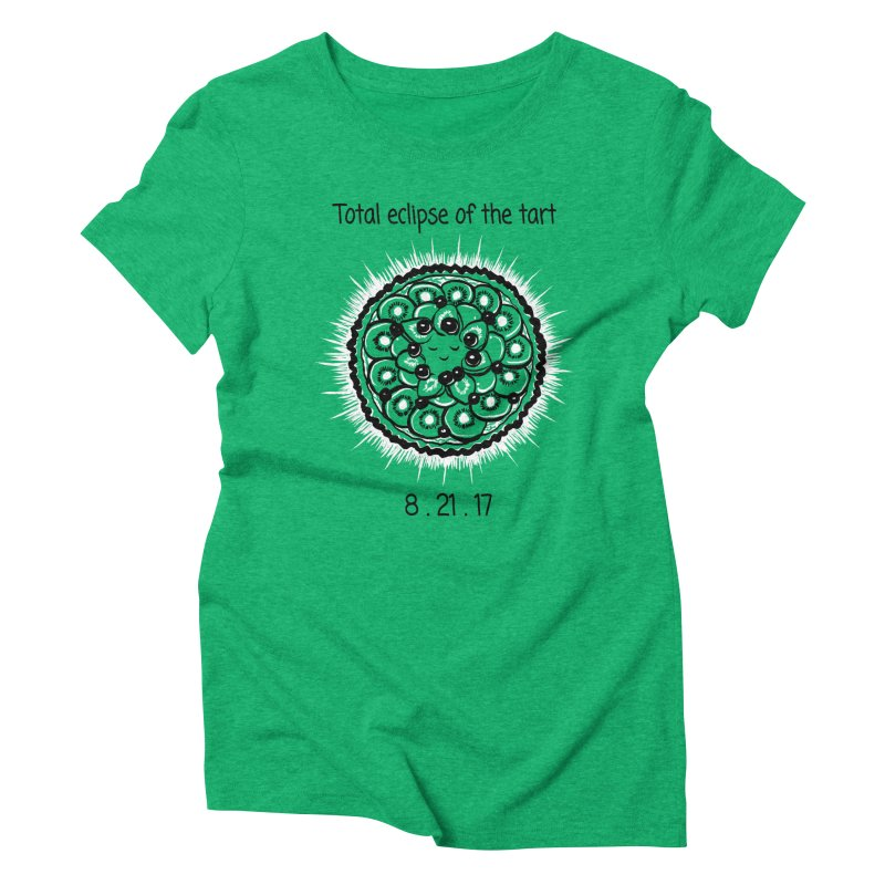 Total eclipse of the tart Women's Triblend T-Shirt by 1 OF MANY LAURENS