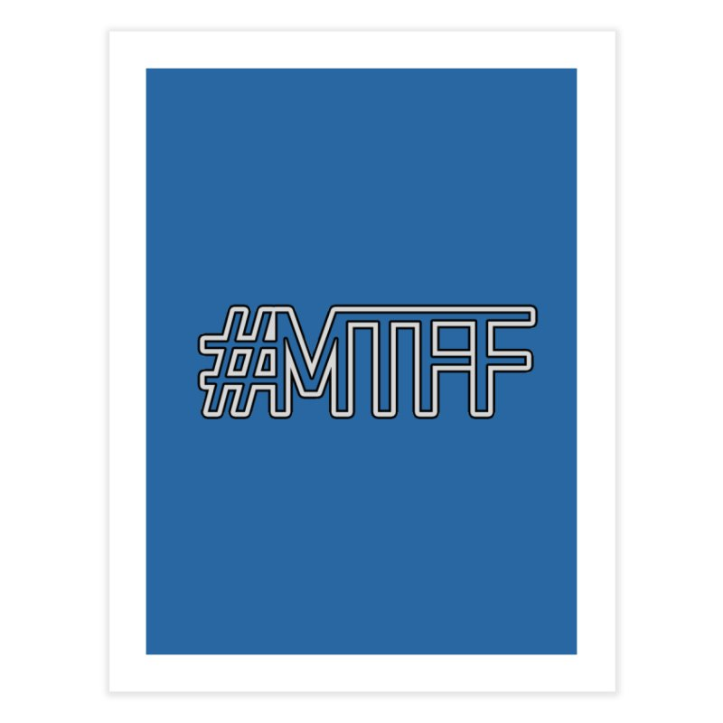 #MTFF Home Fine Art Print by 21 Squirrels Brewery Shop