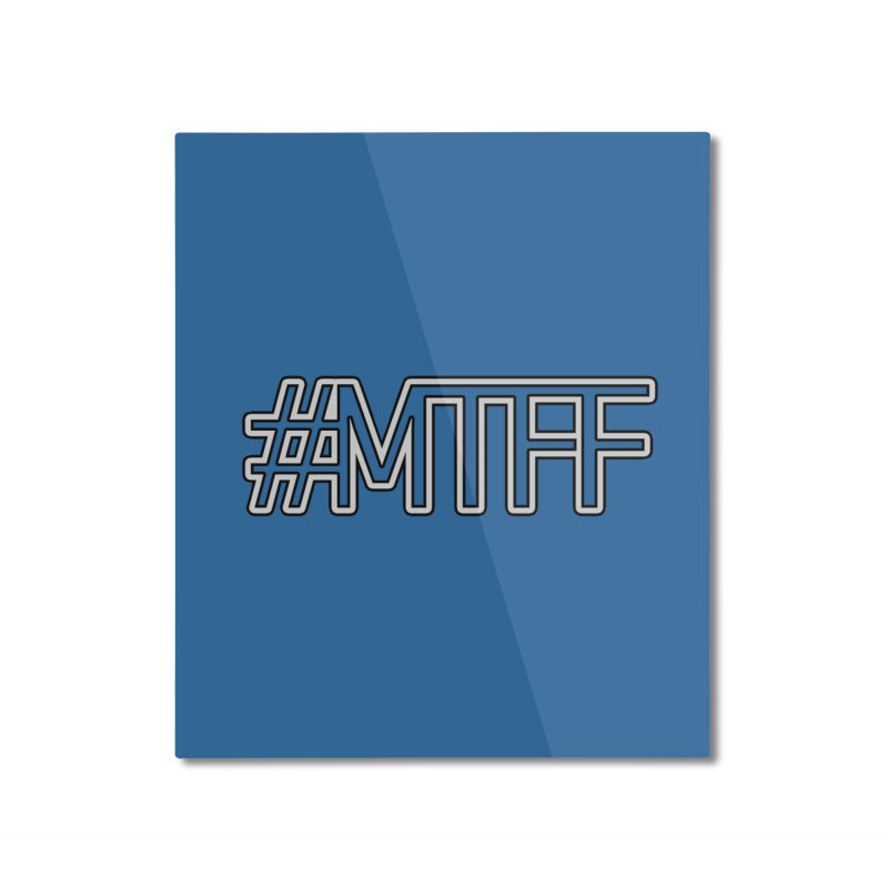 #MTFF Home Mounted Aluminum Print by 21 Squirrels Brewery Shop