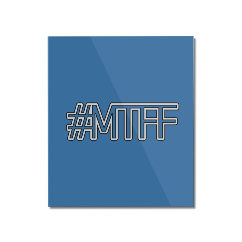 #MTFF Home Mounted Acrylic Print by 21 Squirrels Brewery Shop