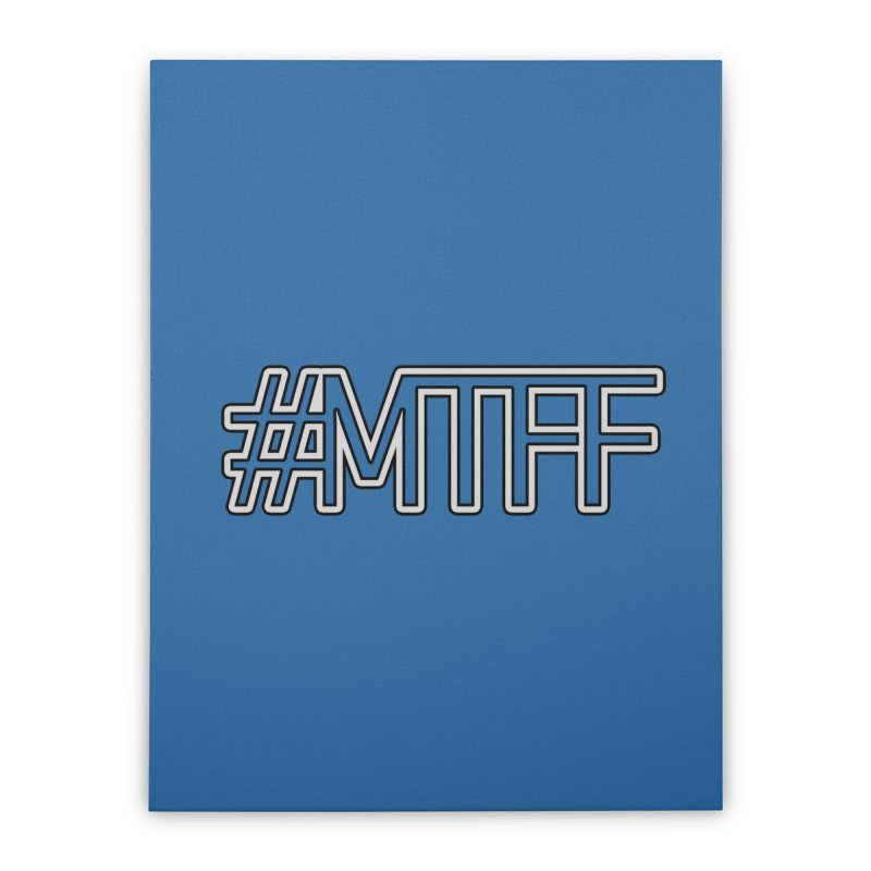 #MTFF Home Stretched Canvas by 21 Squirrels Brewery Shop