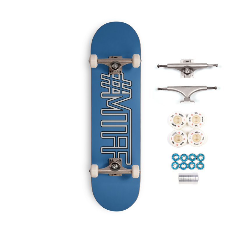 #MTFF Accessories Complete - Premium Skateboard by 21 Squirrels Brewery Shop