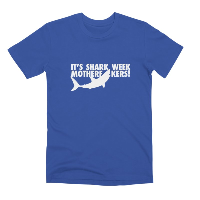 It's Shark Week Mother F__kers! Big Gretch (Dark Colors) Men's T-Shirt by 21 Squirrels Brewery Shop