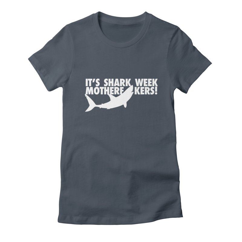 It's Shark Week Mother F__kers! Big Gretch (Dark Colors) Women's T-Shirt by 21 Squirrels Brewery Shop