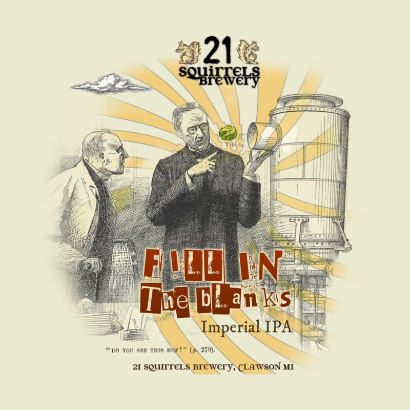 Fill in the Blanks IPA Label None  by 21 Squirrels Brewery Shop