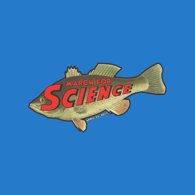 March For Science - Something's Fishy None  by 21 Squirrels Brewery Shop