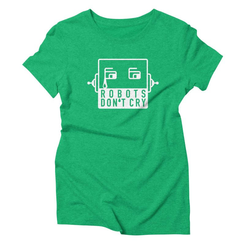 Robots Don't Cry Women's Triblend T-shirt by 21 Squirrels Brewery Shop