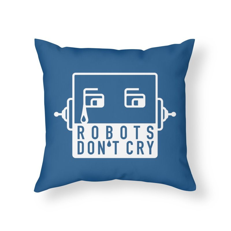 Robots Don't Cry Home Throw Pillow by 21 Squirrels Brewery Shop