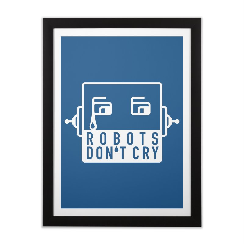 Robots Don't Cry Home Framed Fine Art Print by 21 Squirrels Brewery Shop