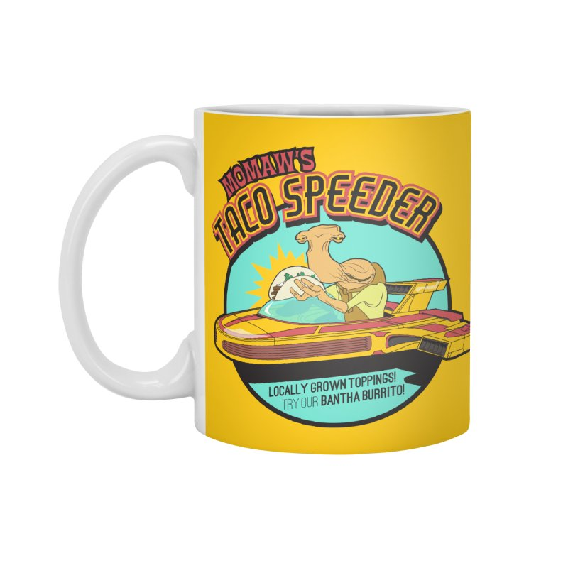 Momaw's Taco Speeder. Best Tacos on Tatooine Accessories Mug by 21 Squirrels Brewery Shop