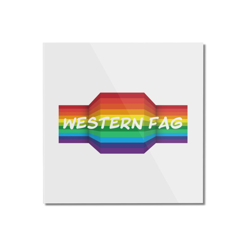 Western Fag Home Mounted Acrylic Print by 21 Squirrels Brewery Shop