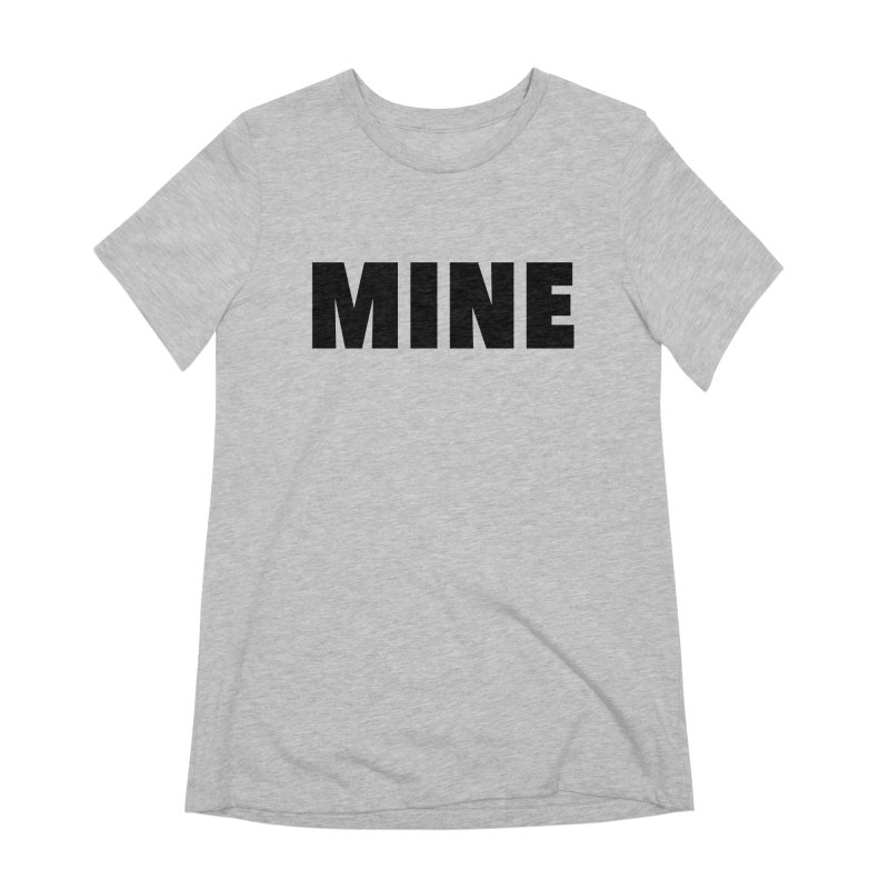MINE Women's Extra Soft T-Shirt by 21 Squirrels Brewery Shop