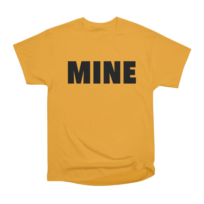 MINE Women's Heavyweight Unisex T-Shirt by 21 Squirrels Brewery Shop