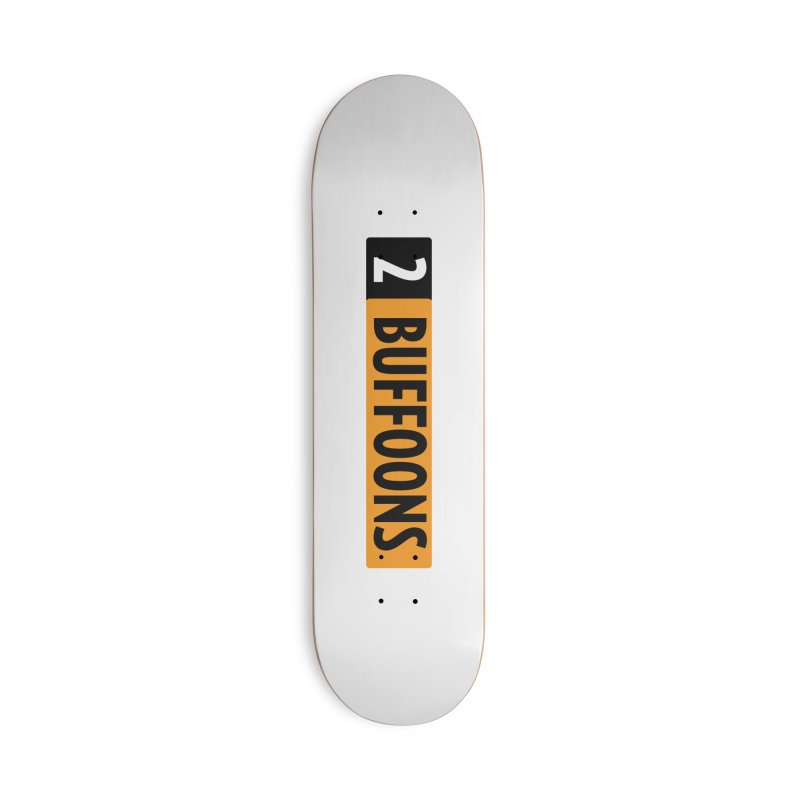 2 Buffoons Hub Accessories Deck Only Skateboard by 2buffoons's Artist Shop