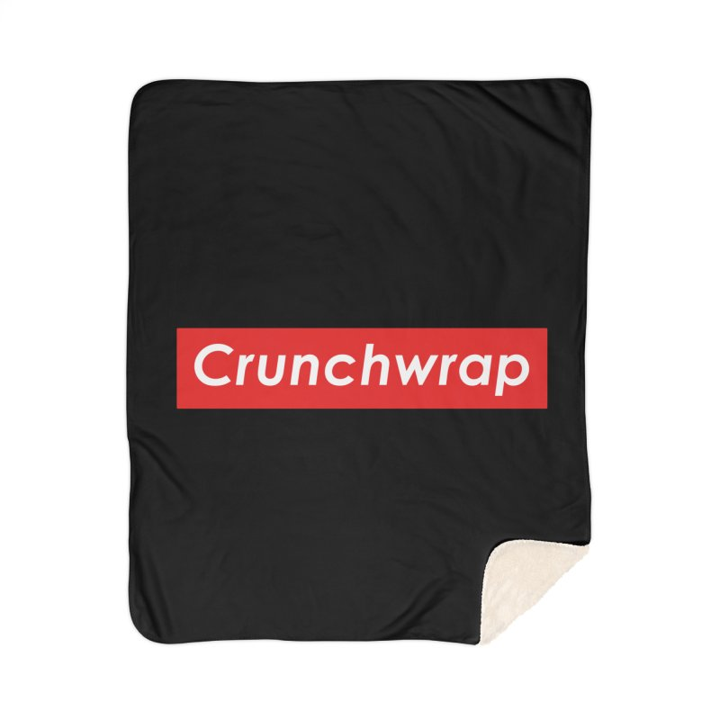 CrunchWrap Home Sherpa Blanket Blanket by 2buffoons's Artist Shop