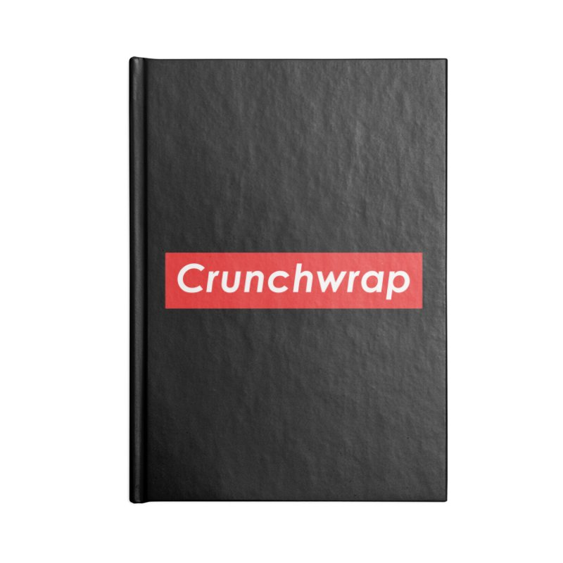 CrunchWrap Accessories Blank Journal Notebook by 2buffoons's Artist Shop