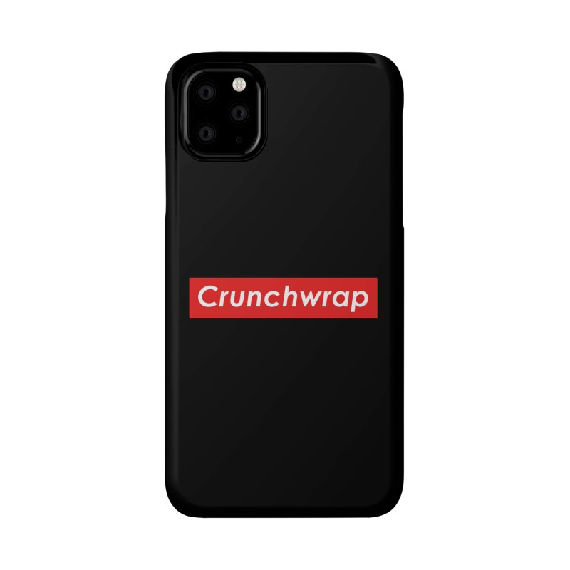 CrunchWrap Accessories Phone Case by 2buffoons's Artist Shop
