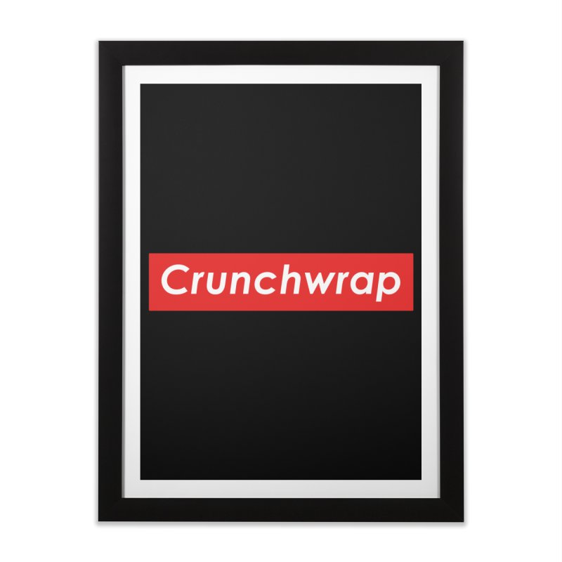 CrunchWrap Home Framed Fine Art Print by 2buffoons's Artist Shop