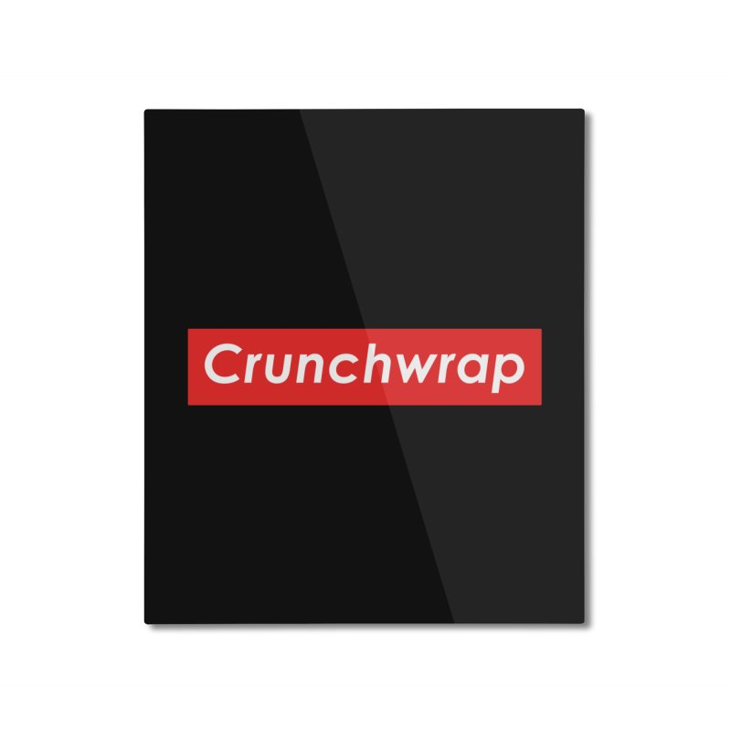CrunchWrap Home Mounted Aluminum Print by 2buffoons's Artist Shop